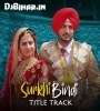 Surkhi Bindi By Gurnam Bhullar Mp3 Song