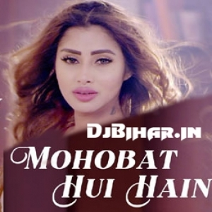 Mohobat Hui Hain Adrita Jhinuk Mp3 Song Download