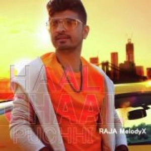 Haal Chaal Puchhi By Raja Melody X Mp3 Song Download