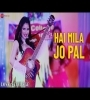 Hai Mila Jo Pal (Love In College) By Sushmita Yadav Mp3 Song Download