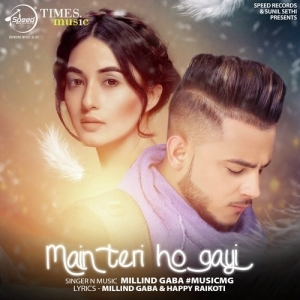 Main Teri Ho Gayi Millind Gaba New Version Mp3 Song Download