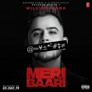 Meri Baari by Millind Gaba Mp3 Song Download