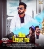 You Leave Me By Jassi Dhaliwal Ft Goldy Khiva Mp3 Song Download
