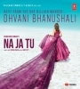Na Ja Tu Dhvani Bhanushali Mp3 Song Download
