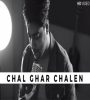 Chal Ghar Chalen (Unplugged) Siddharth Slathia Mp3 Song Download