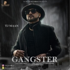 Gangster By Tj Maan Mp3 Song Download