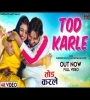Tod Karle By Surender Romio, Annu Kadyan (Ak Jatti) Mp3 Song Download