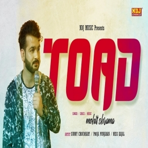 Toad By Mohit Sharma Mp3 Song Download