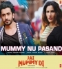 Mummy Nu Pasand Ft Sunanda Sharma Mp3 Song Download