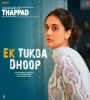 Ek Tukda Dhoop (Thappad) Mp3 Song Download Pagalworld