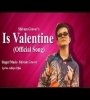 Is Valentine Shivam Grover Mp3 Song Download