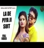 La De Piya Ji Suit By Yusef Khan, Anjali Raj Mp3 Song Download