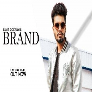 BRAND By Sumit Goswami Mp3 Song Download