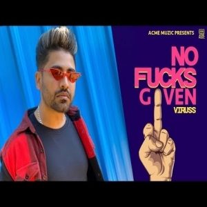 No Fucks Given By Viruss Mp3 Song Download